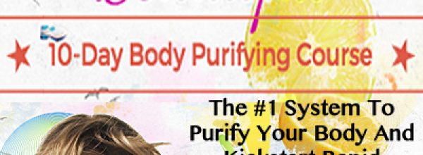 The #1 Way To Purify Your Body & Gut—In Just 10 Days!